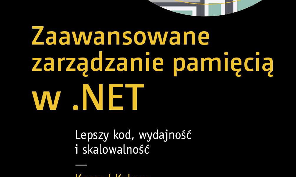Zaawansowane zarządzanie pamięcią w .NET
